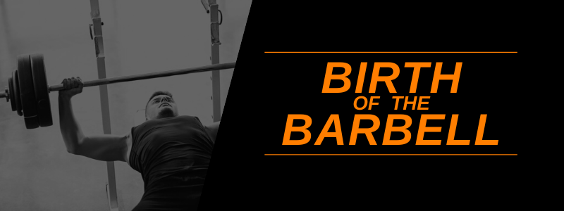 Banner Image Birth Of The Barbell