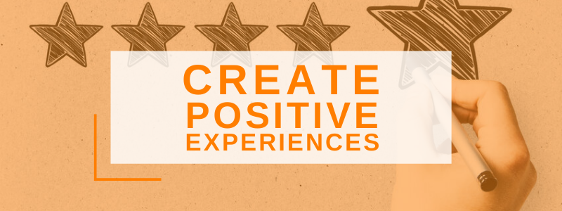 Banner Image Creating Positive Experiences