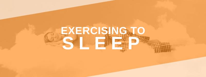 Banner Image Exercising To Sleep