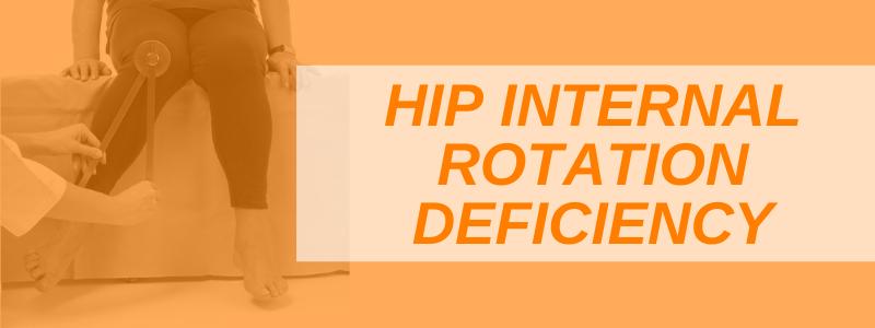 Banner Image Hip Internal Rotation Deficiency