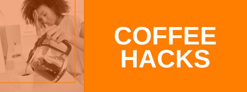 Banner Coffee Hacks