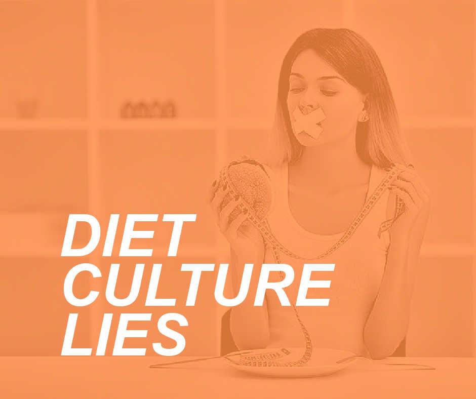 DIET CULTURE LIES