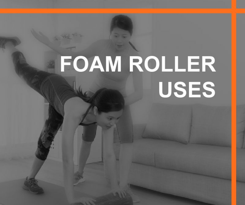 FOAM ROLLER USES FEATURED