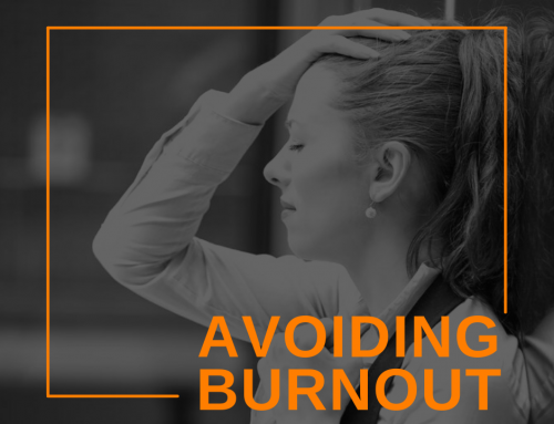 Avoiding Burnout – Know When It's Time to Take a Break
