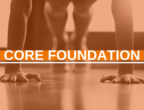 Building a Strong Core Foundation