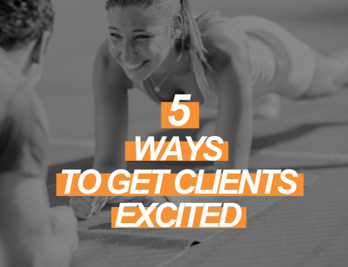 5 Tactics to Get Fitness Clients Excited to Move