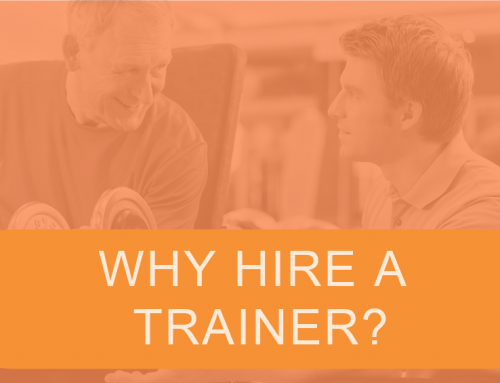 Why Would Someone Hire a Trainer?