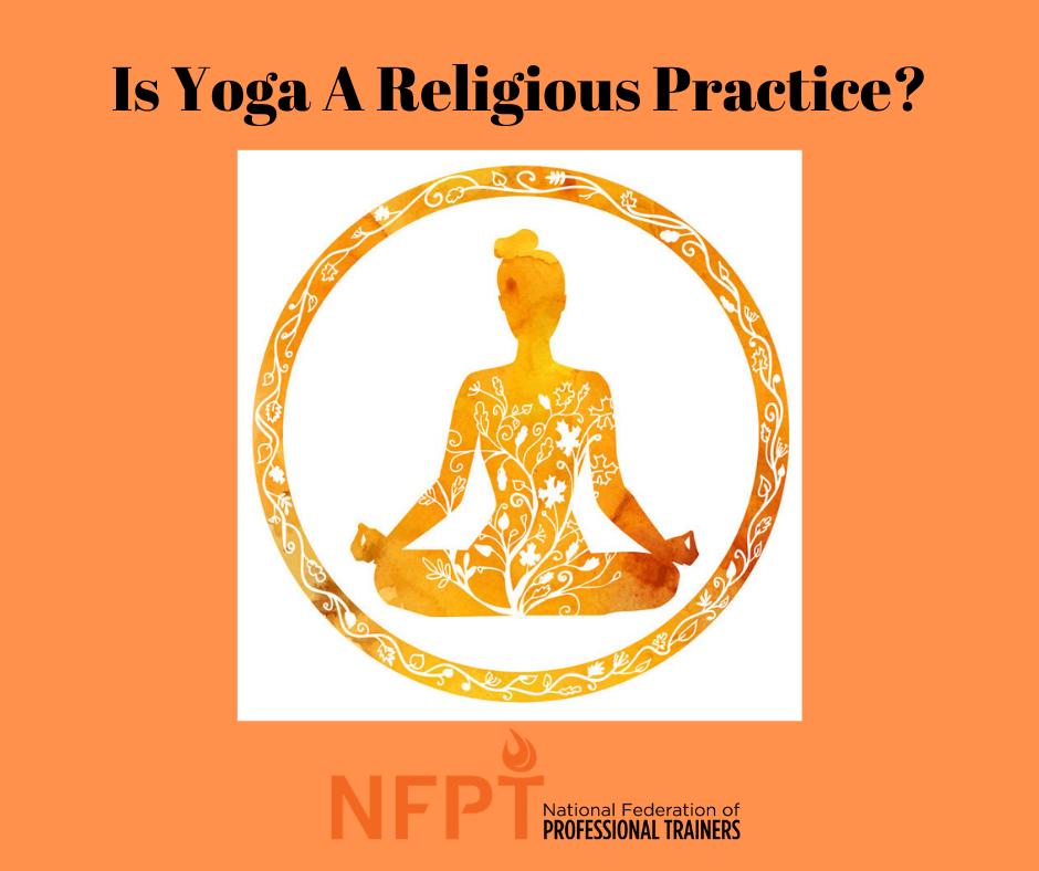 Is Yoga A Religious Practice