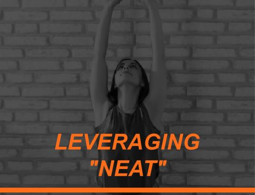 How to Leverage NEAT to Help Fitness Clients Burn More Calories Throughout the Day