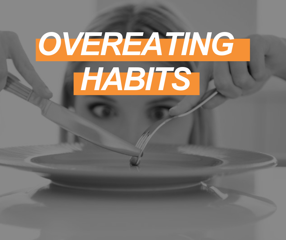 OVEREATING HABITS