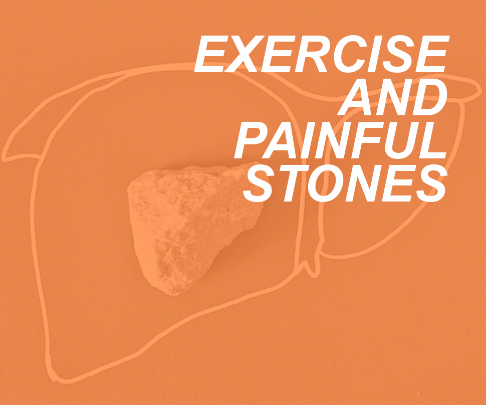 STONES AND EXERCISE