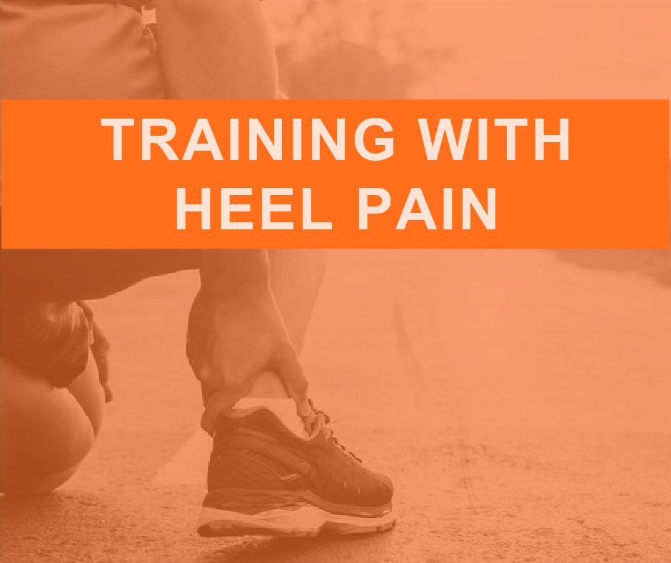 TRAINING HEEL PAIN