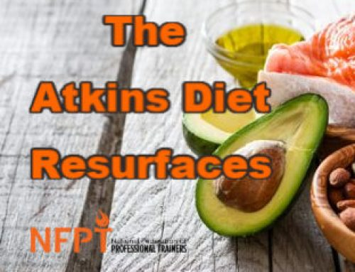 The Atkins Diet Resurfaces: Just Another High Fat, Low Carb Diet?