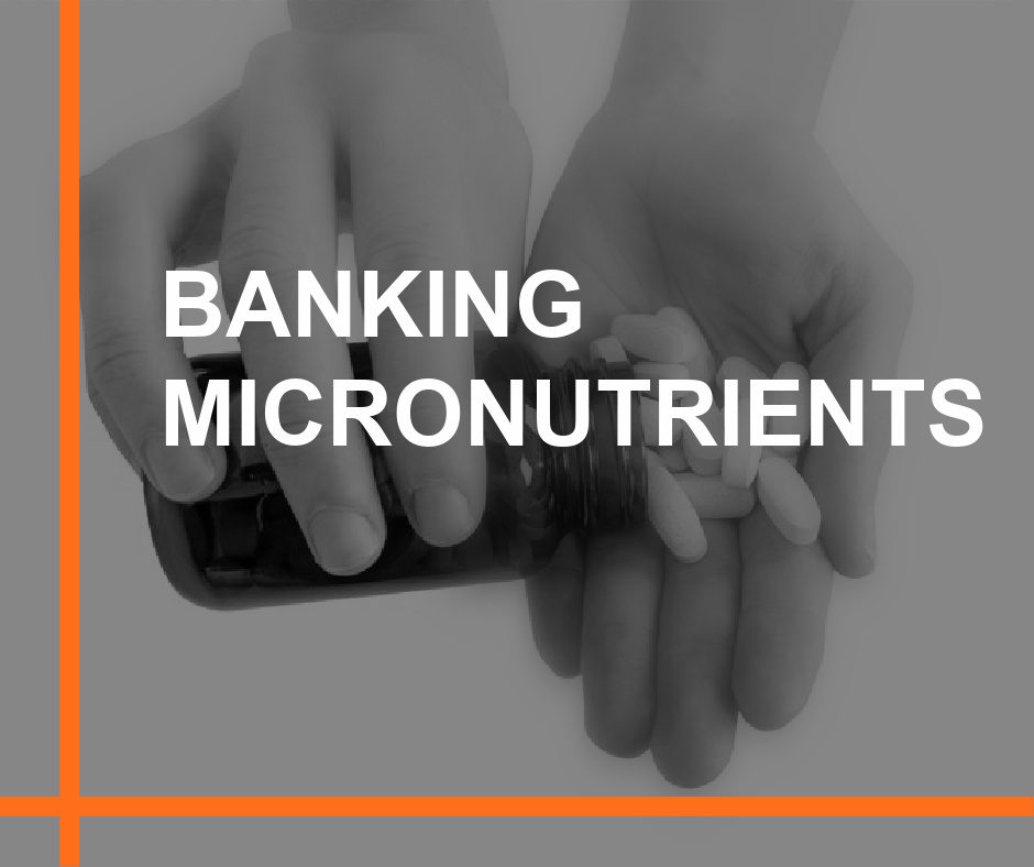 Banking Micronutrients