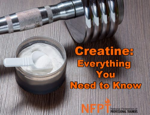 Creatine Supplementation: Everything You Need to Know