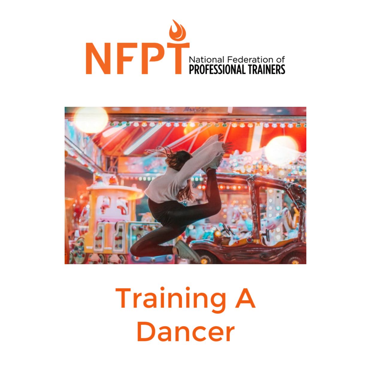 Training A Dancer